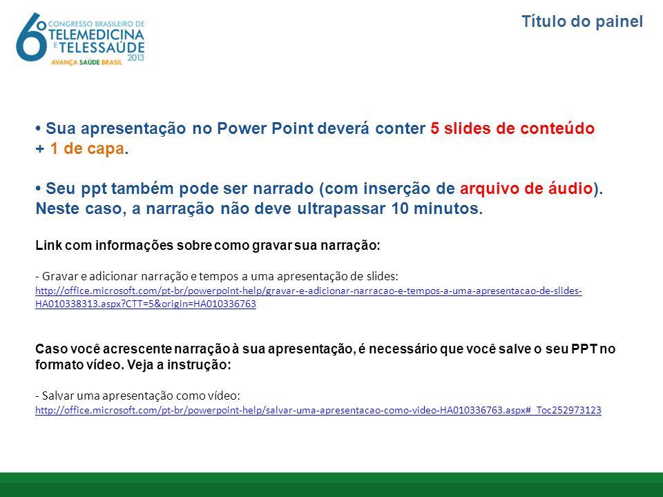 • Sua apresentação no Power Point deverá conter 5 slides de conteúdo