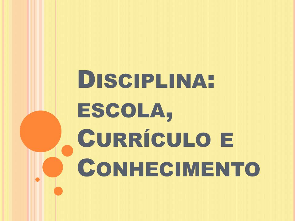 Disciplina: escola, Currículo e Conhecimento