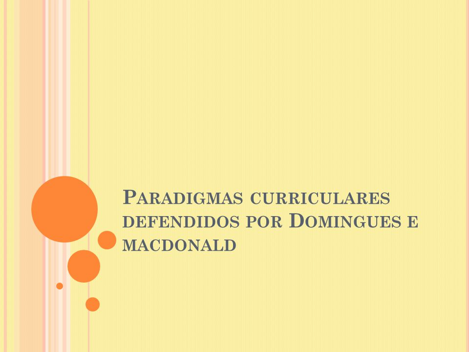 Paradigmas curriculares defendidos por Domingues e macdonald