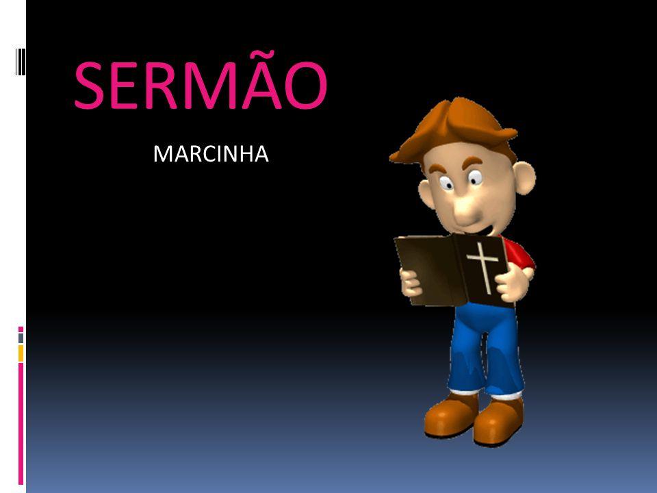 SERMÃO MARCINHA