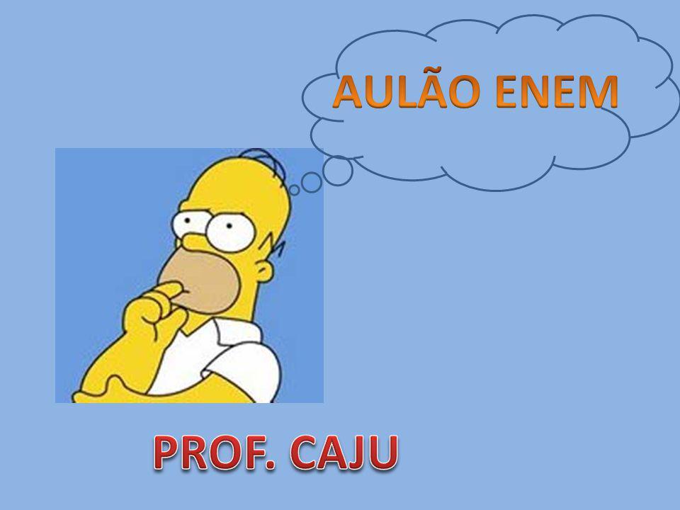 AULÃO ENEM PROF. CAJU