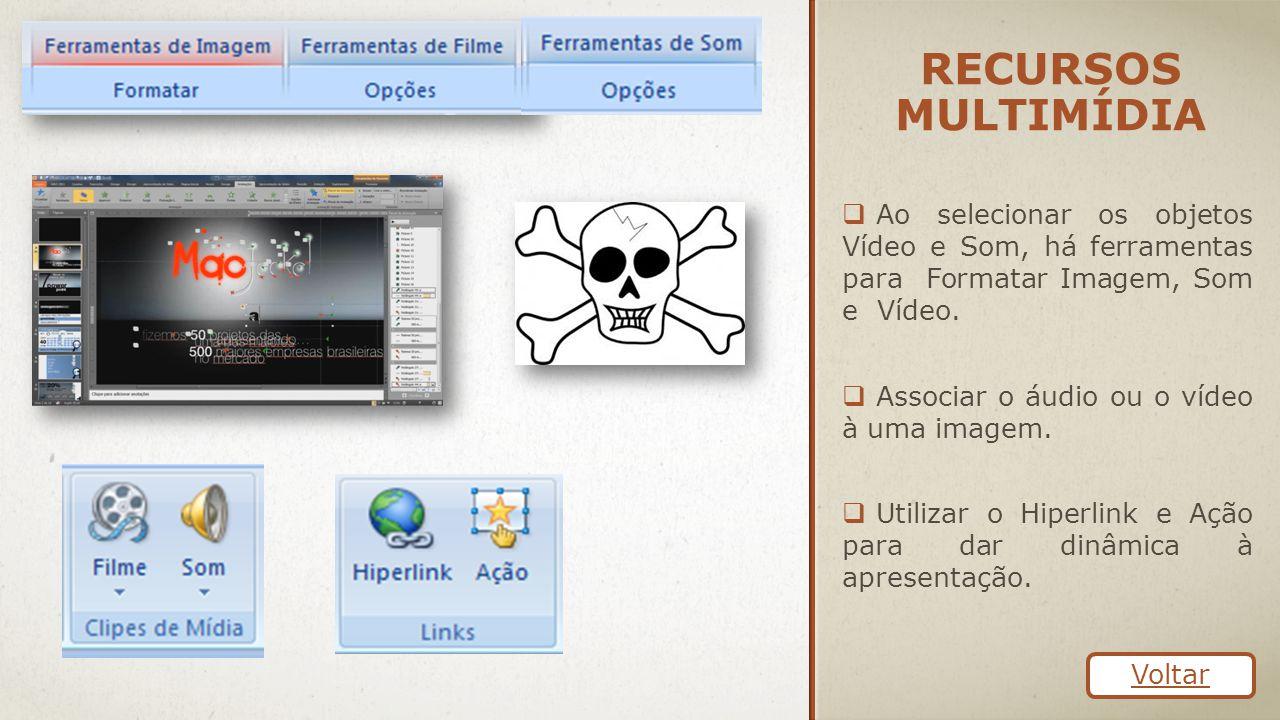 recursos multimídia Ao selecionar os objetos Vídeo e Som, há ferramentas para Formatar Imagem, Som e Vídeo.