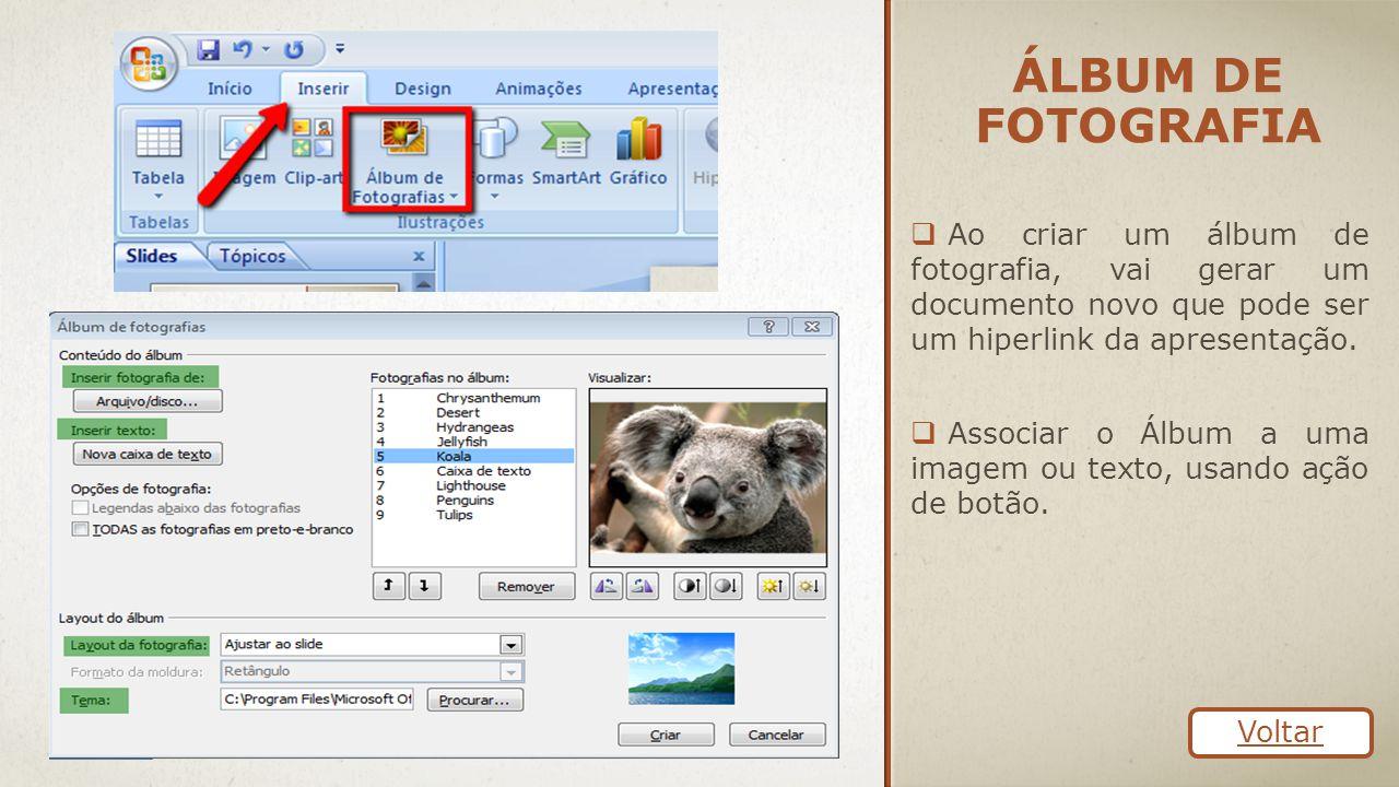 Álbum de fotografia Ao criar um álbum de fotografia, vai gerar um documento novo que pode ser um hiperlink da apresentação.