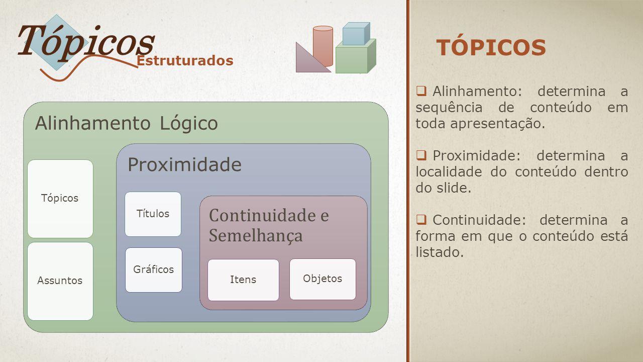 Tópicos Tópicos Alinhamento Lógico Proximidade