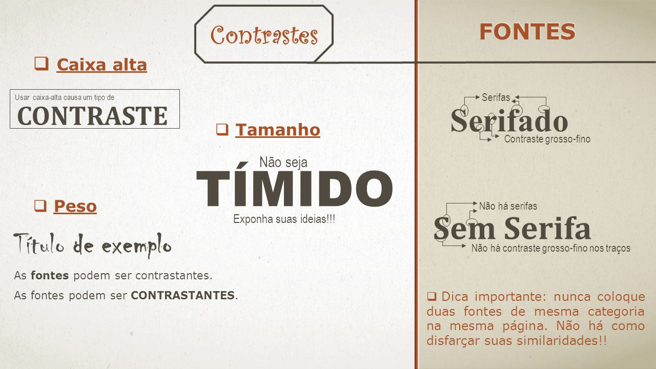 TÍMIDO Serifado Sem Serifa Título de exemplo Contrastes CONTRASTE