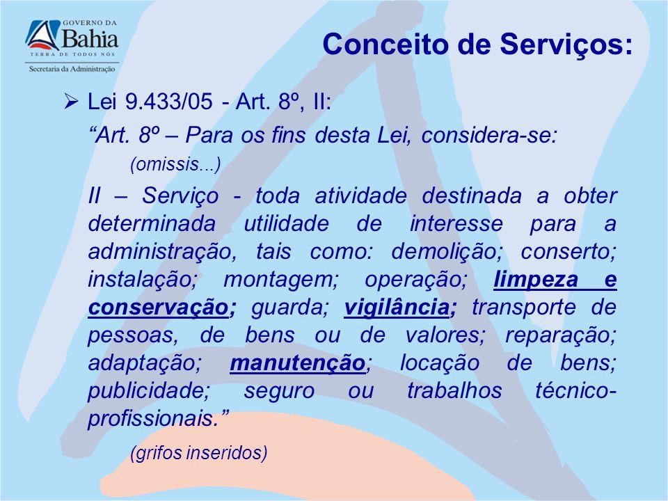 Conceito de Serviços: Lei 9.433/05 - Art. 8º, II: