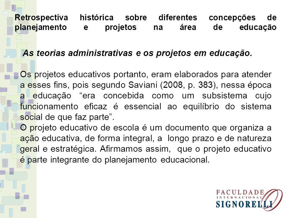 As teorias administrativas e os projetos em educação.