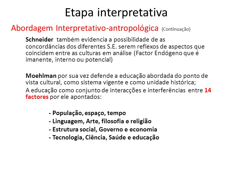 Etapa interpretativa Abordagem Interpretativo-antropológica (Continuação)