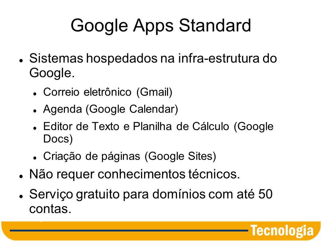 Google Apps Standard Sistemas hospedados na infra-estrutura do Google.