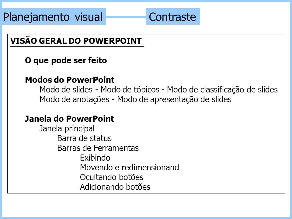 Planejamento visual Contraste VISÃO GERAL DO POWERPOINT