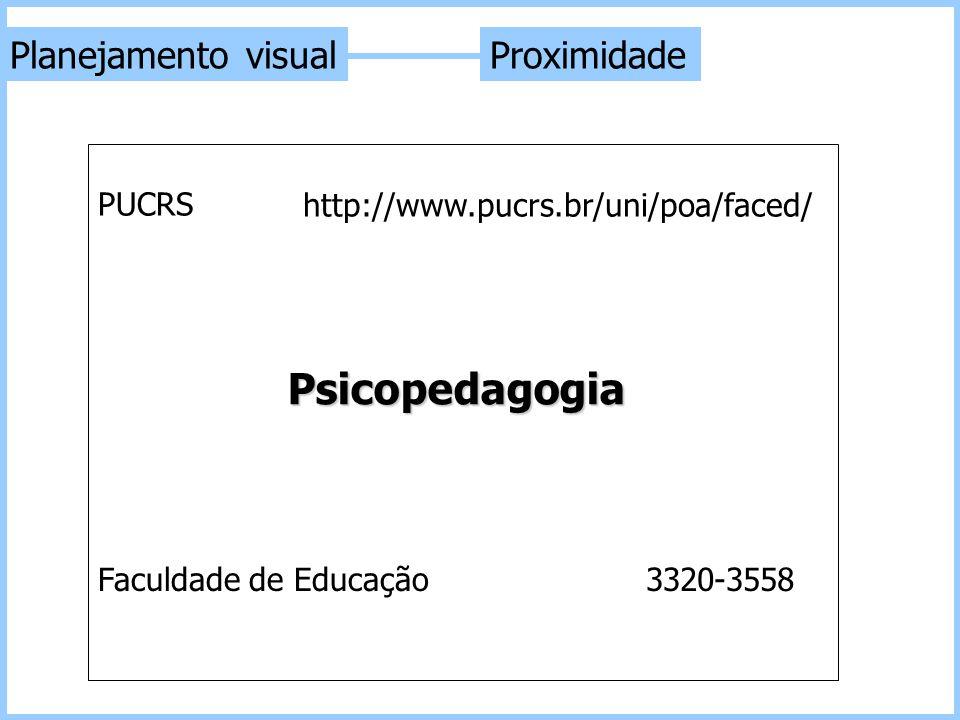 Psicopedagogia Planejamento visual Proximidade PUCRS 3320-3558