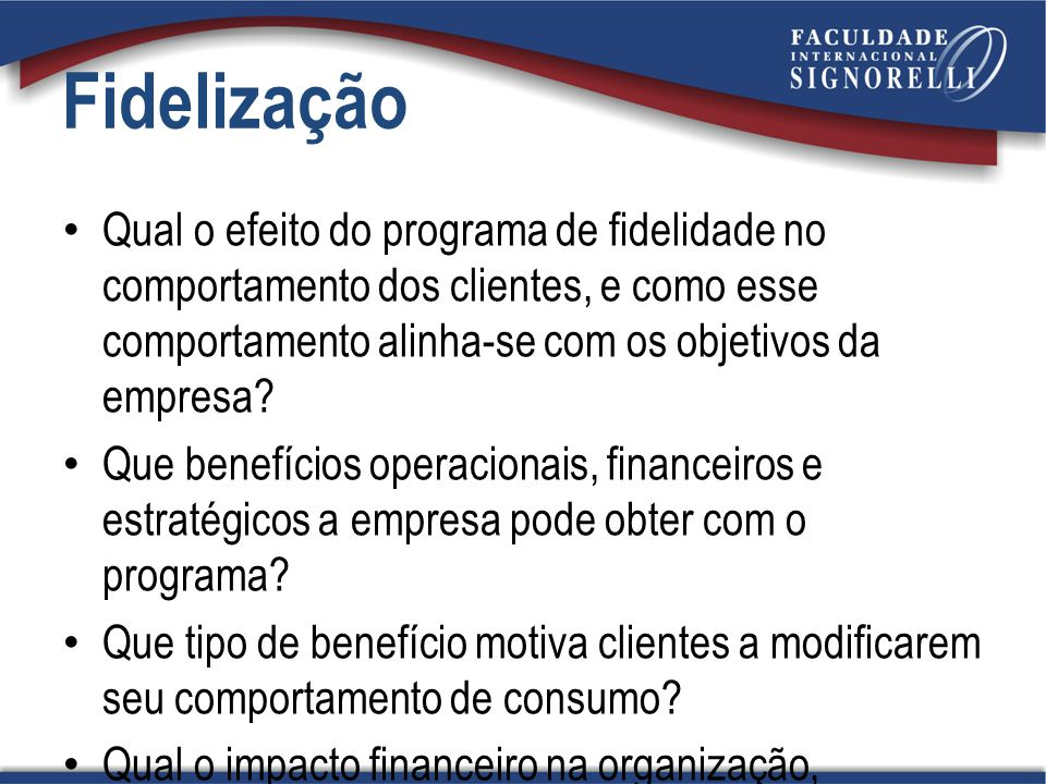 Fidelização Qual o efeito do programa de fidelidade no comportamento dos clientes, e como esse comportamento alinha-se com os objetivos da empresa