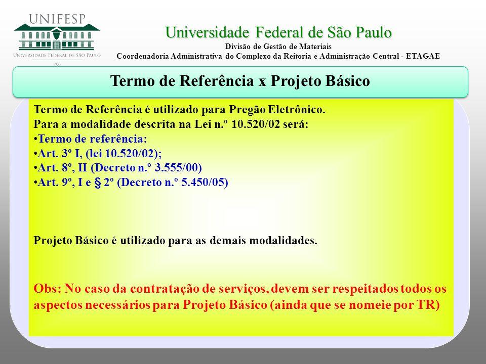 Divisão de Gestão de Materiais Termo de Referência x Projeto Básico