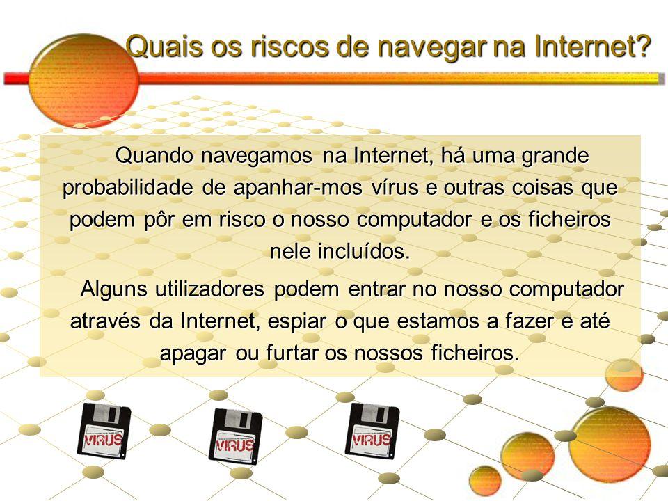 Quais os riscos de navegar na Internet