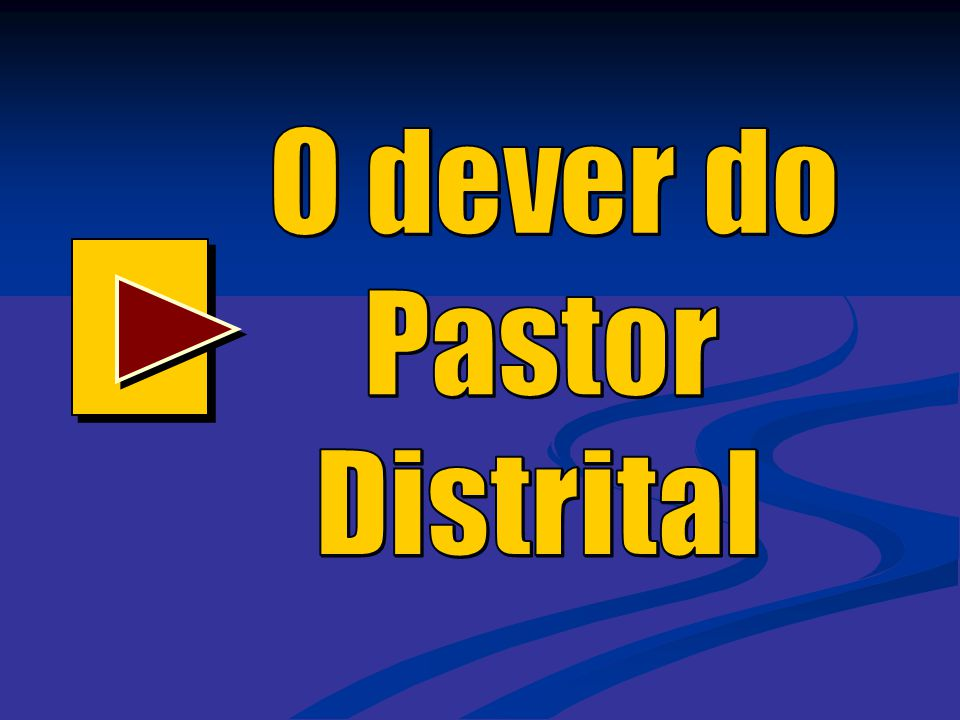 O dever do Pastor Distrital