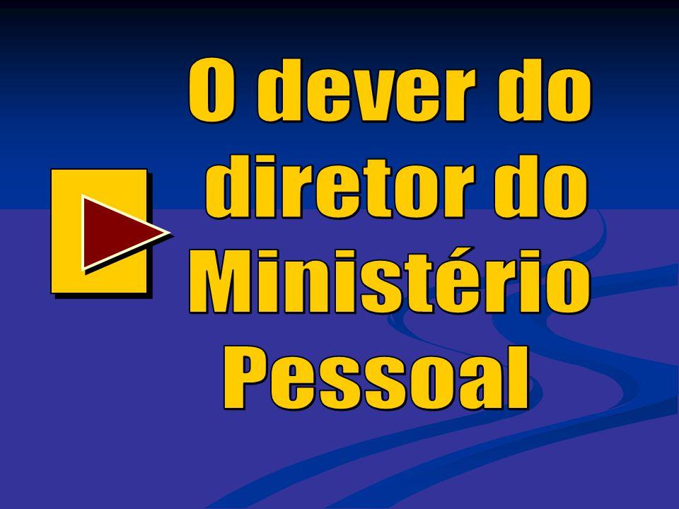 O dever do diretor do Ministério Pessoal