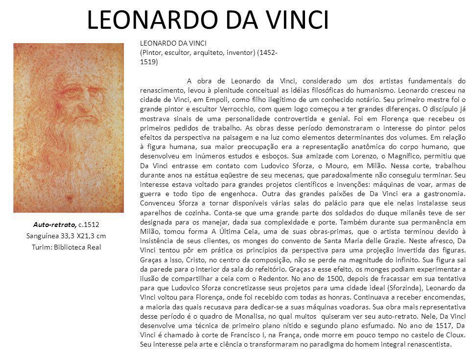 Auto-retrato, c.1512 Sanguínea 33,3 X21,3 cm Turim: Biblioteca Real
