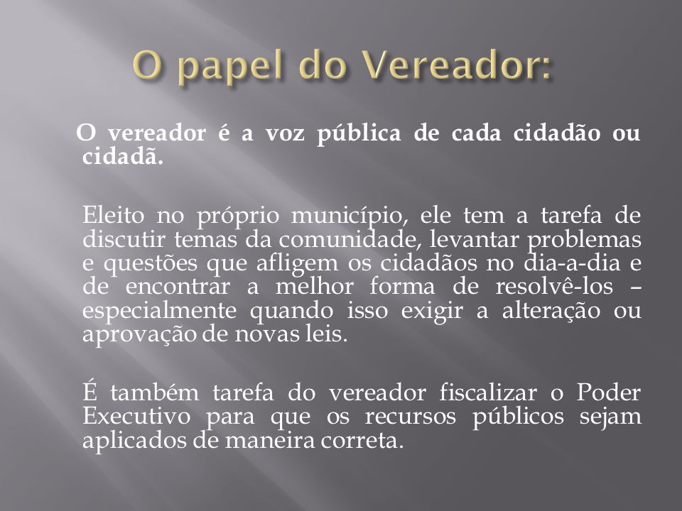 O papel do Vereador: