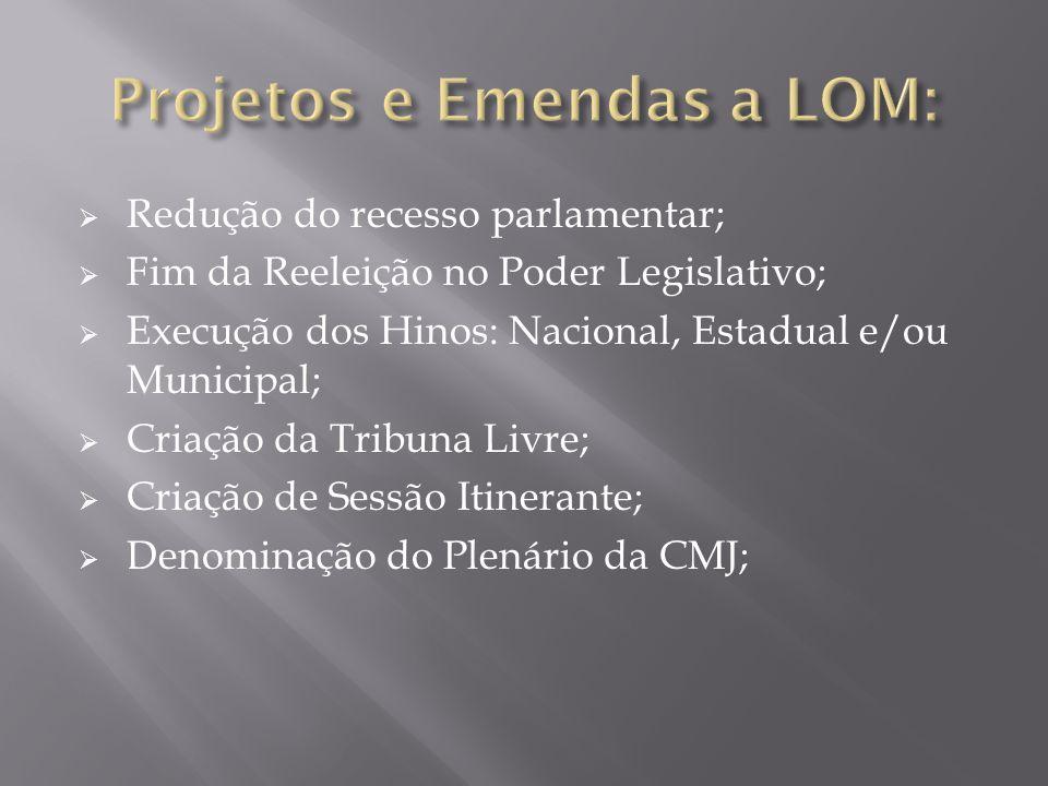 Projetos e Emendas a LOM: