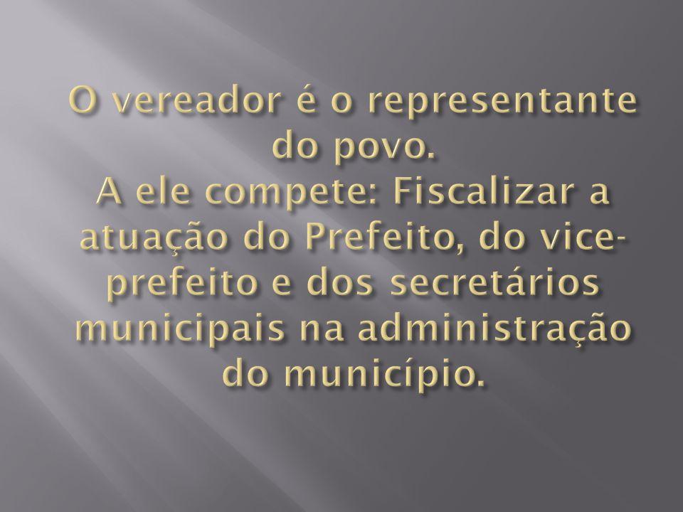 O vereador é o representante do povo
