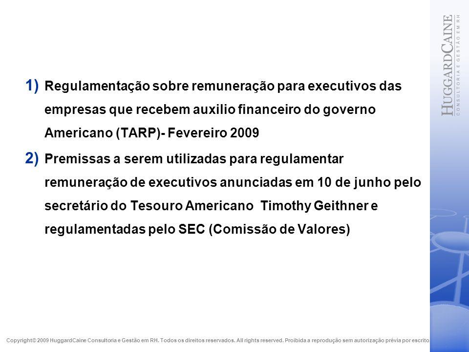 Regulamentação sobre remuneração para executivos das empresas que recebem auxilio financeiro do governo Americano (TARP)- Fevereiro 2009