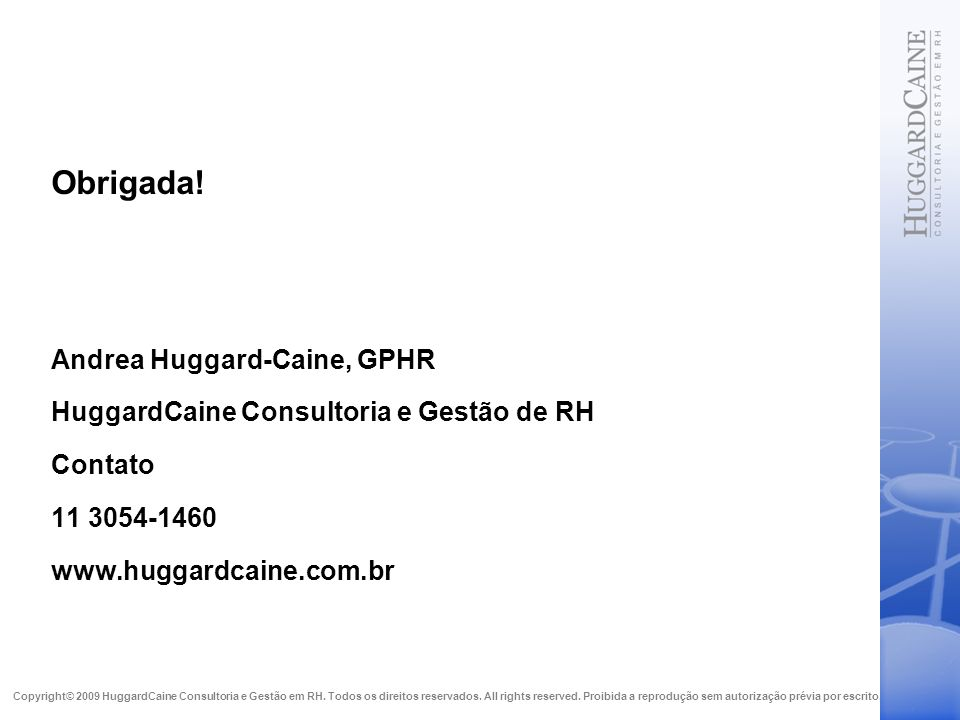 Obrigada! Andrea Huggard-Caine, GPHR