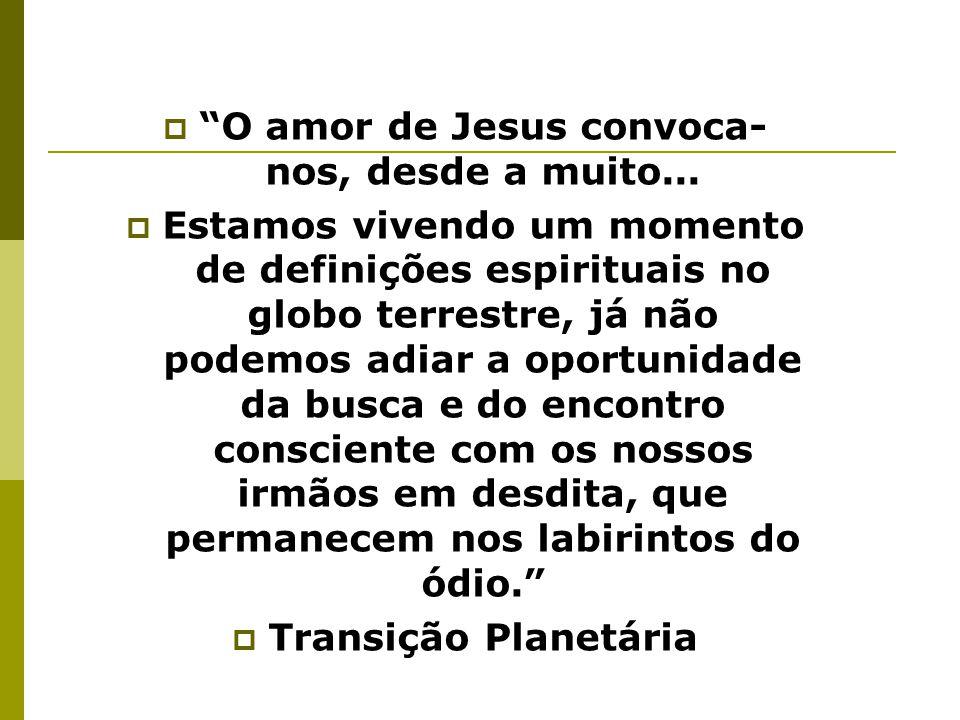 O amor de Jesus convoca-nos, desde a muito...