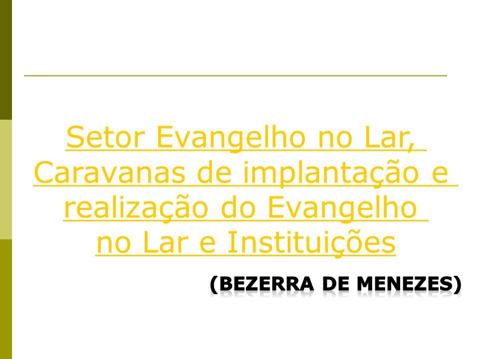 Caravanas de implantação e realização do Evangelho