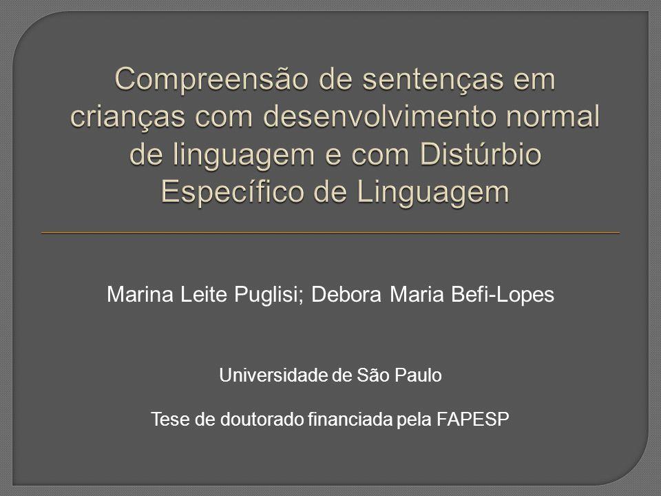 Compreensão de sentenças em crianças com desenvolvimento normal de linguagem e com Distúrbio Específico de Linguagem