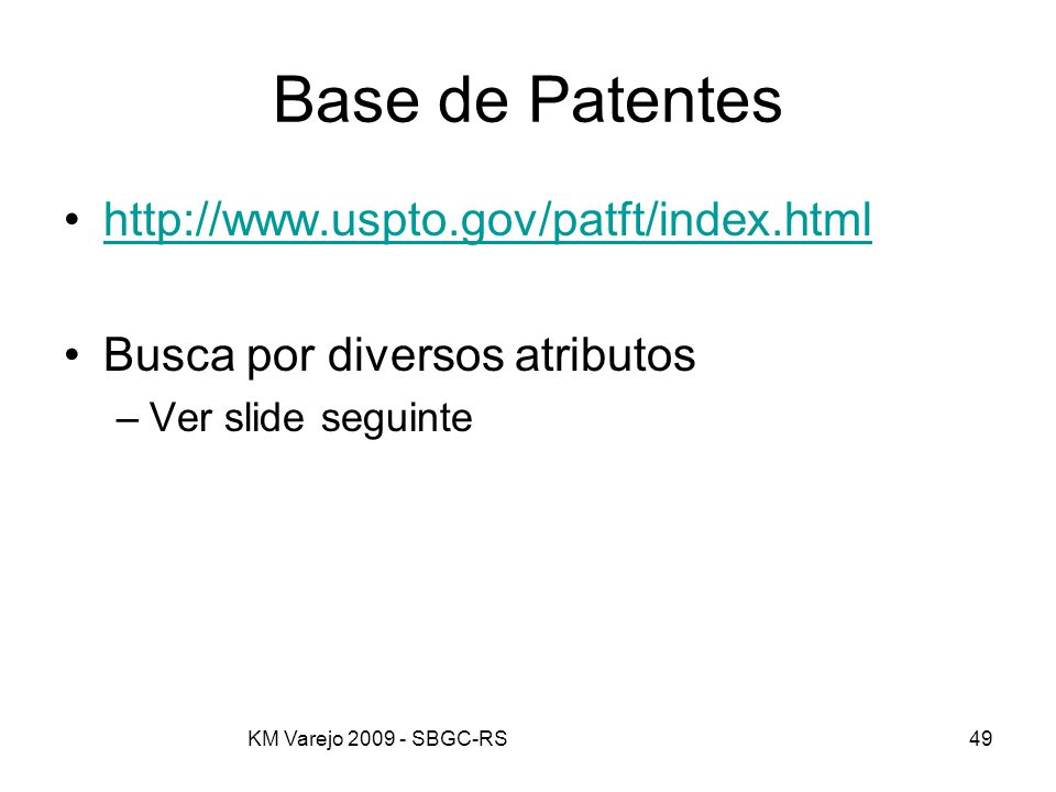 Base de Patentes http://www.uspto.gov/patft/index.html