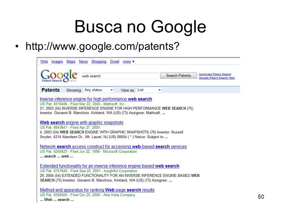 Busca no Google http://www.google.com/patents