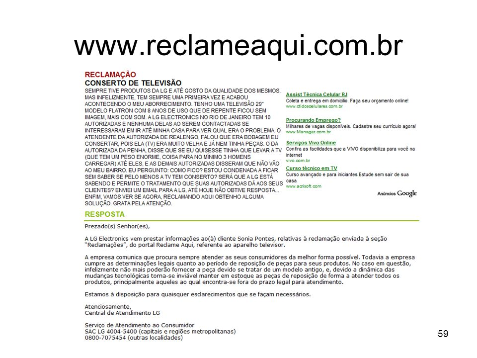 www.reclameaqui.com.br KM Varejo 2009 - SBGC-RS