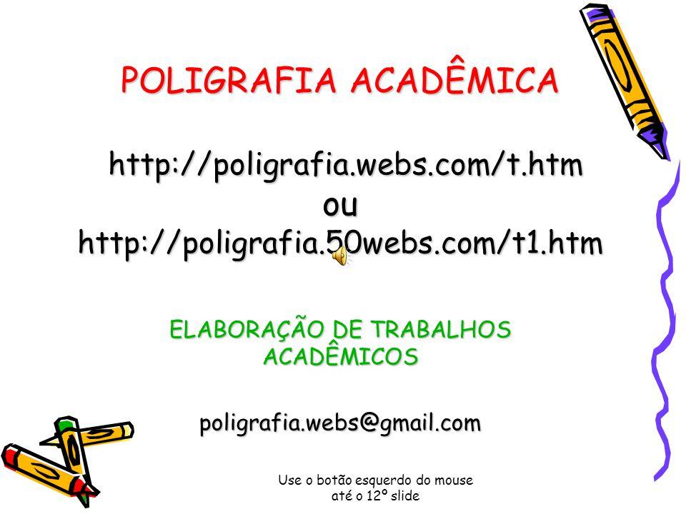 ELABORAÇÃO DE TRABALHOS ACADÊMICOS poligrafia.webs@gmail.com