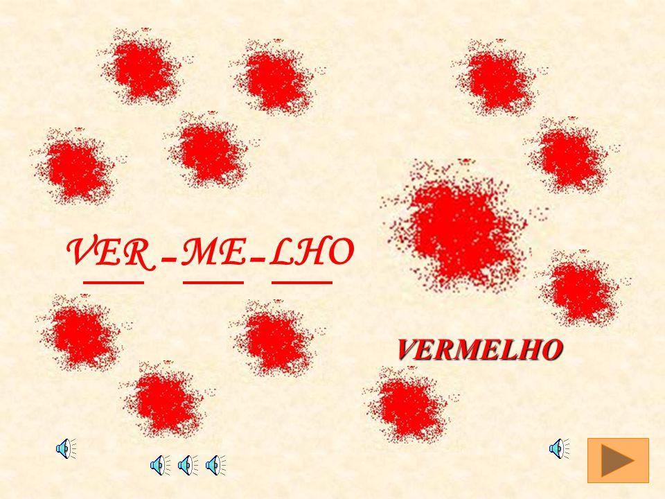 VERMELHO VER - - ME LHO VERMELHO