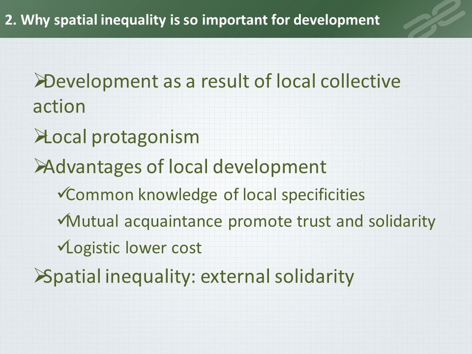 Development as a result of local collective action Local protagonism