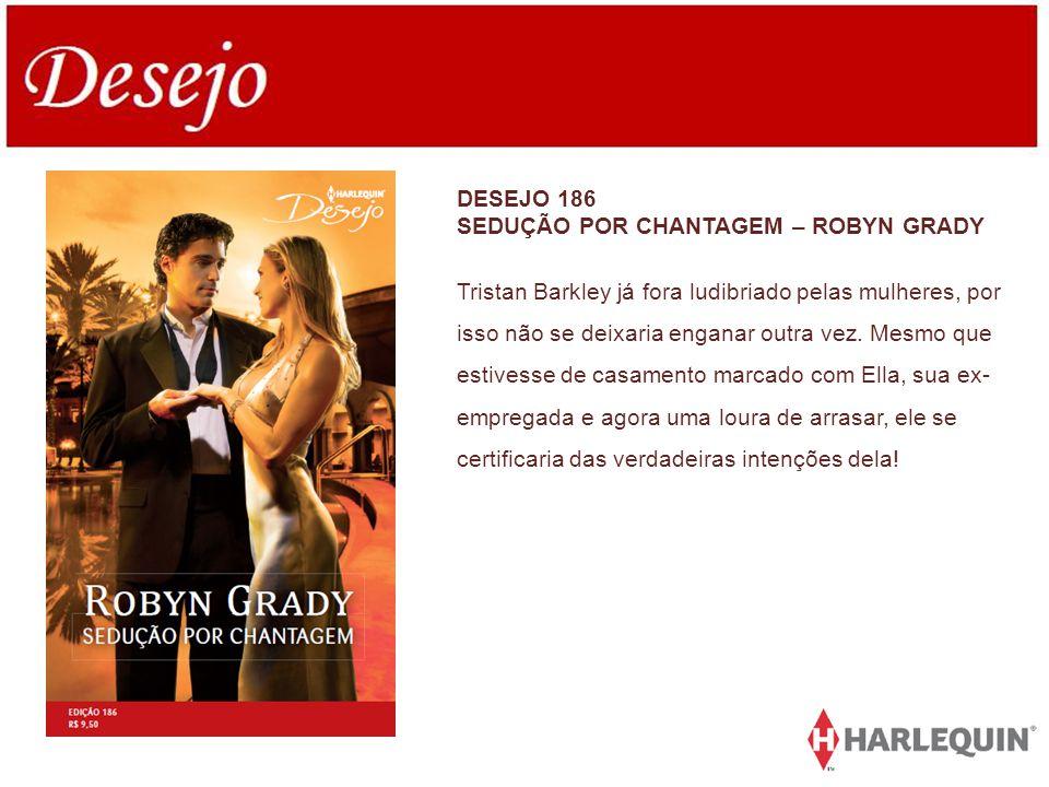 DESEJO 186 SEDUÇÃO POR CHANTAGEM – ROBYN GRADY.