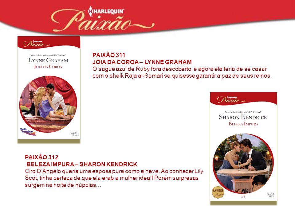 PAIXÃO 311 JOIA DA COROA – LYNNE GRAHAM