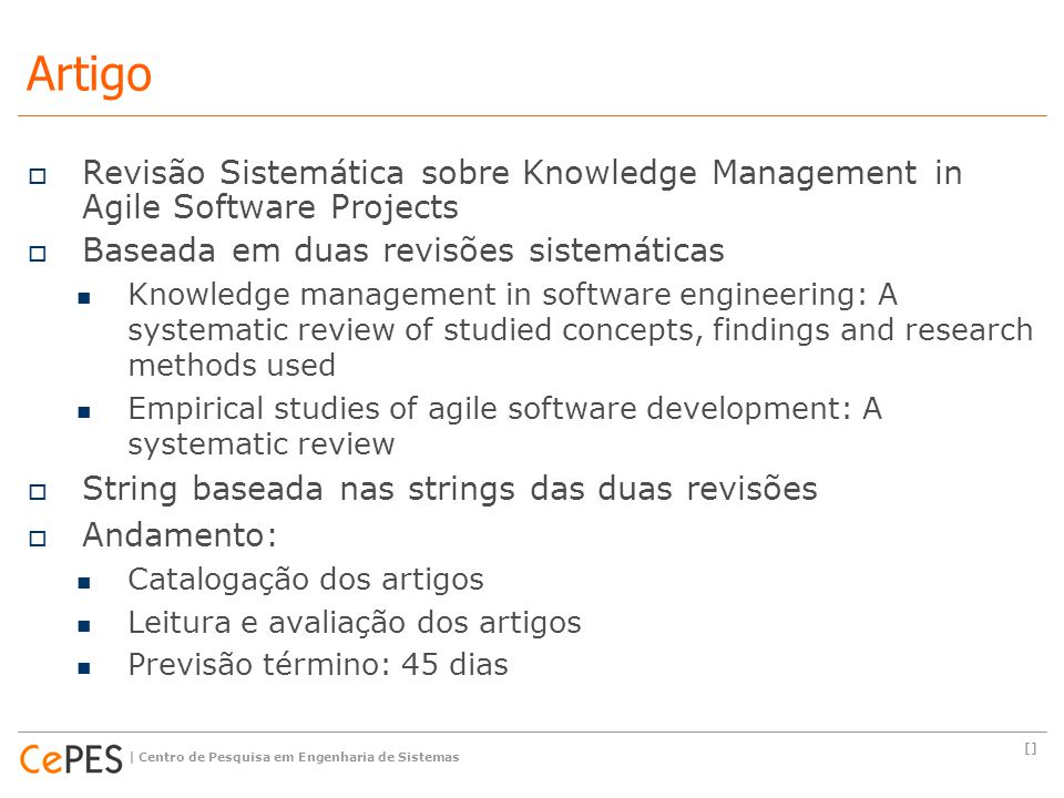 Artigo Revisão Sistemática sobre Knowledge Management in Agile Software Projects. Baseada em duas revisões sistemáticas.
