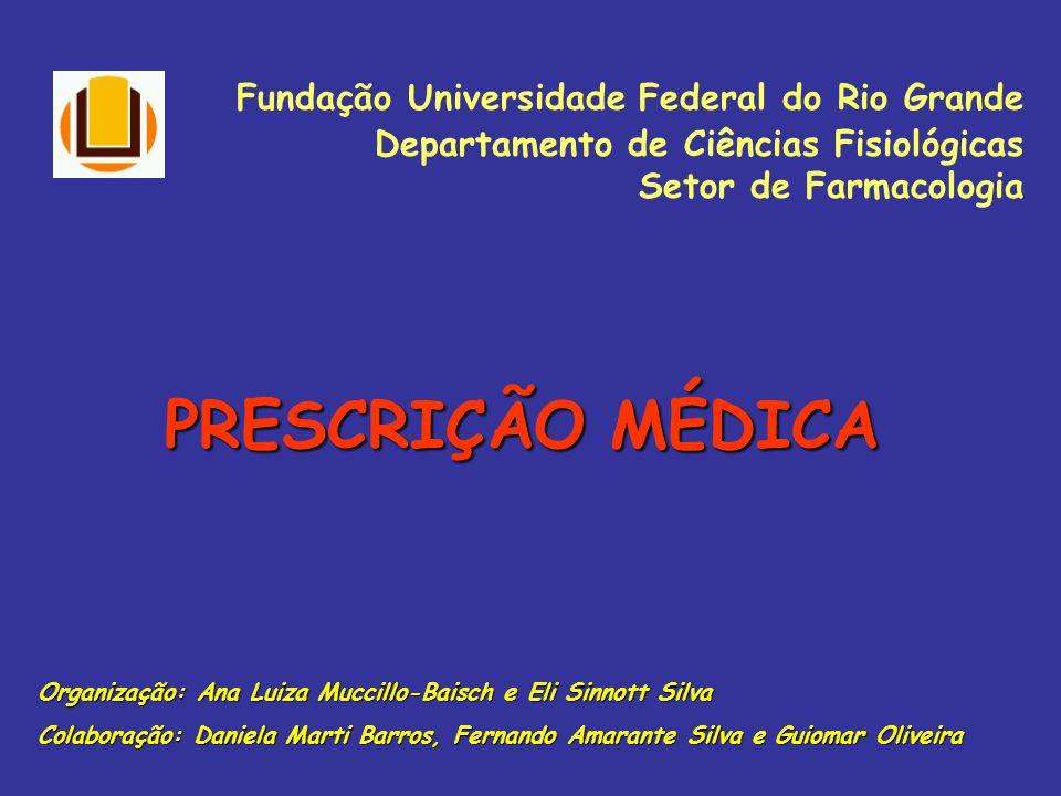 PRESCRIÇÃO MÉDICA Fundação Universidade Federal do Rio Grande