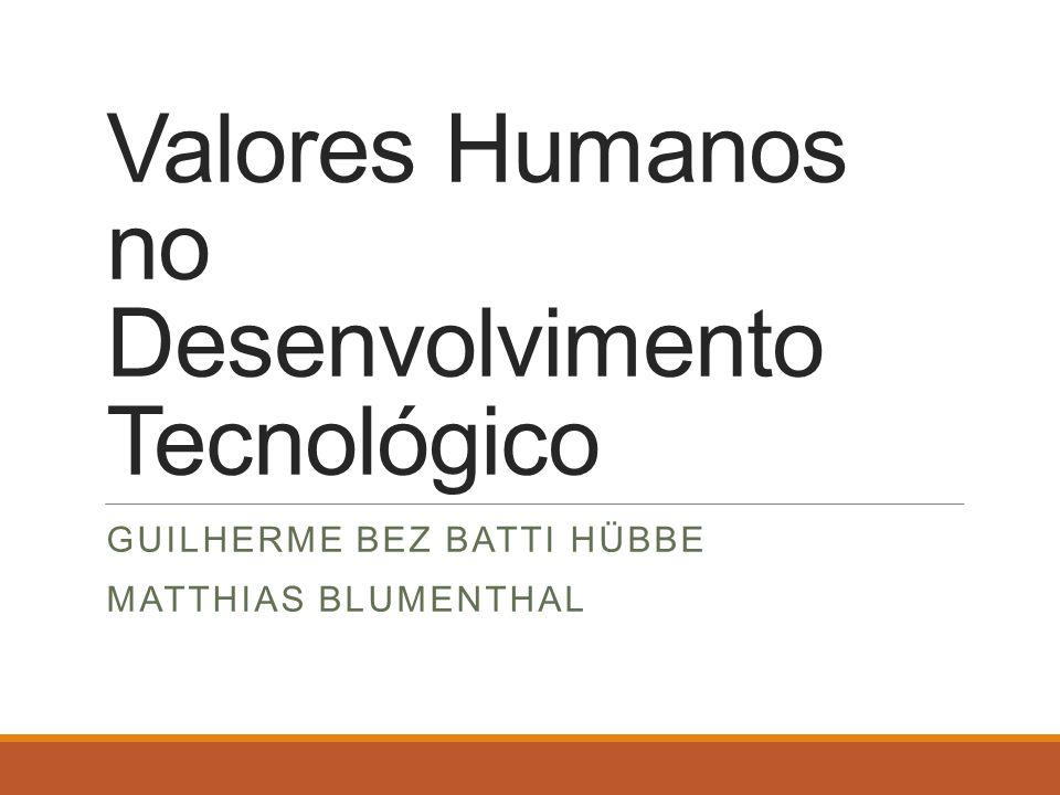 Valores Humanos no Desenvolvimento Tecnológico