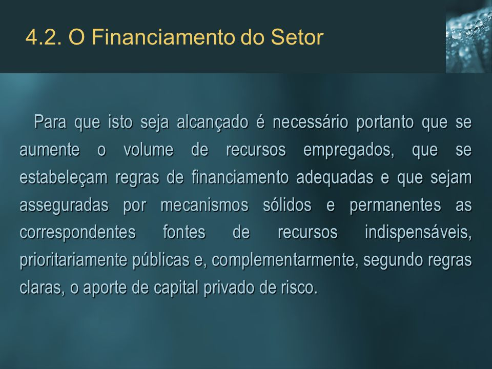 4.2. O Financiamento do Setor