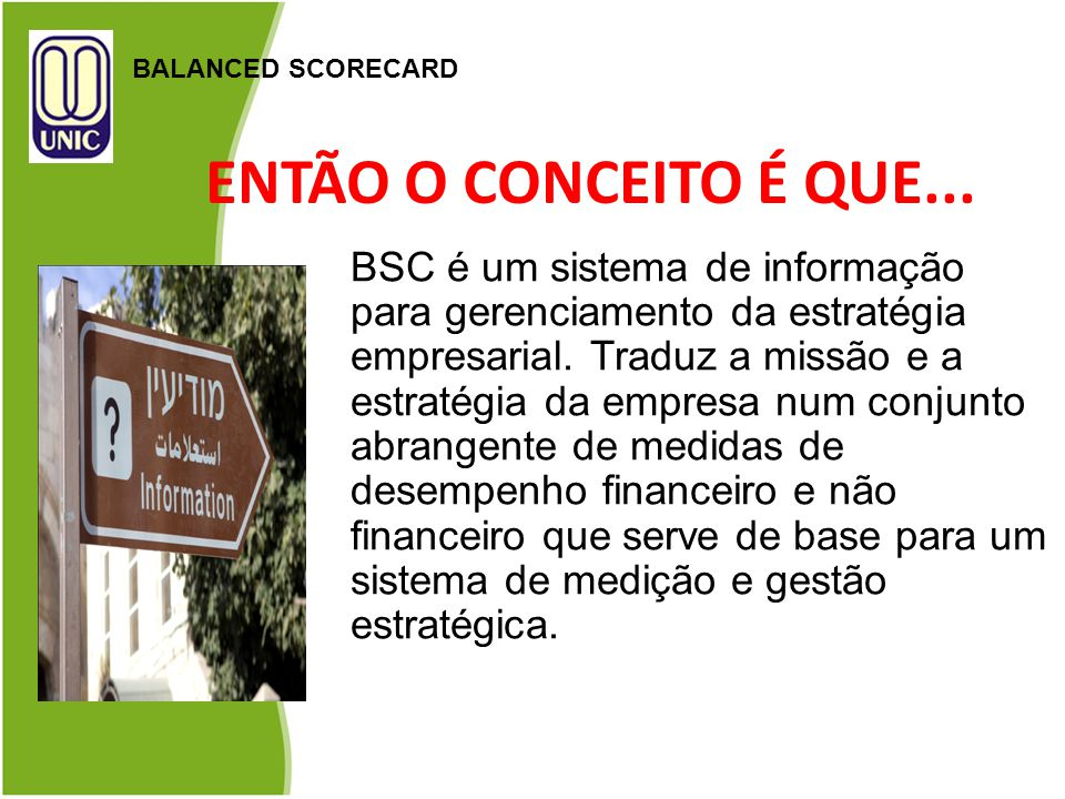 BALANCED SCORECARD ENTÃO O CONCEITO É QUE...