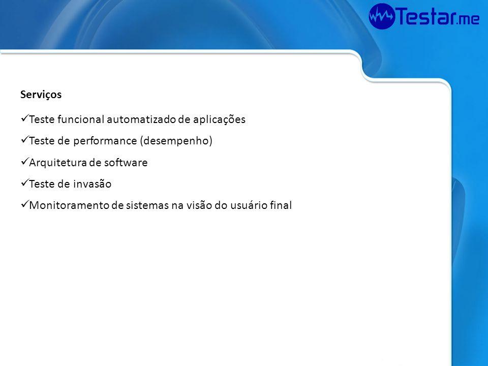 Serviços Teste funcional automatizado de aplicações. Teste de performance (desempenho) Arquitetura de software.