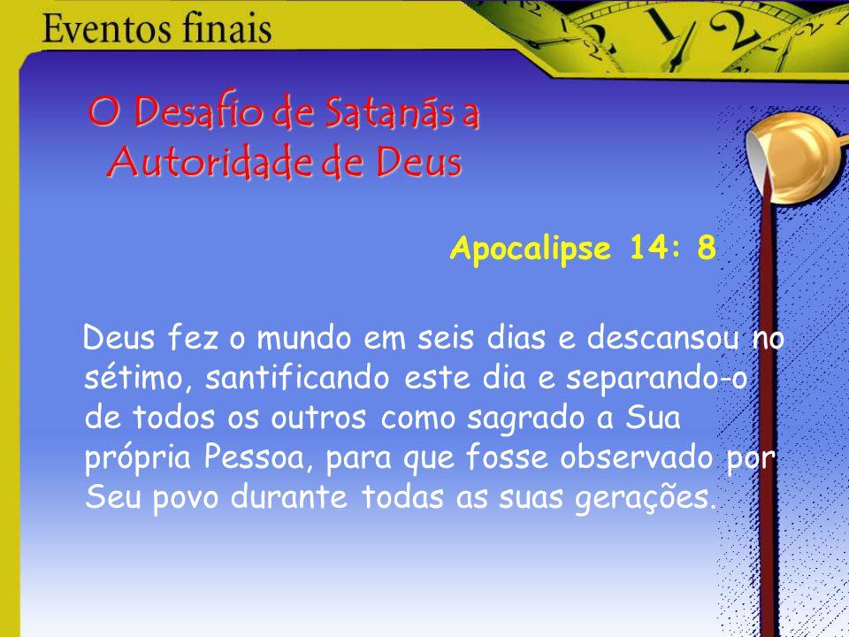 O Desafio de Satanás a Autoridade de Deus