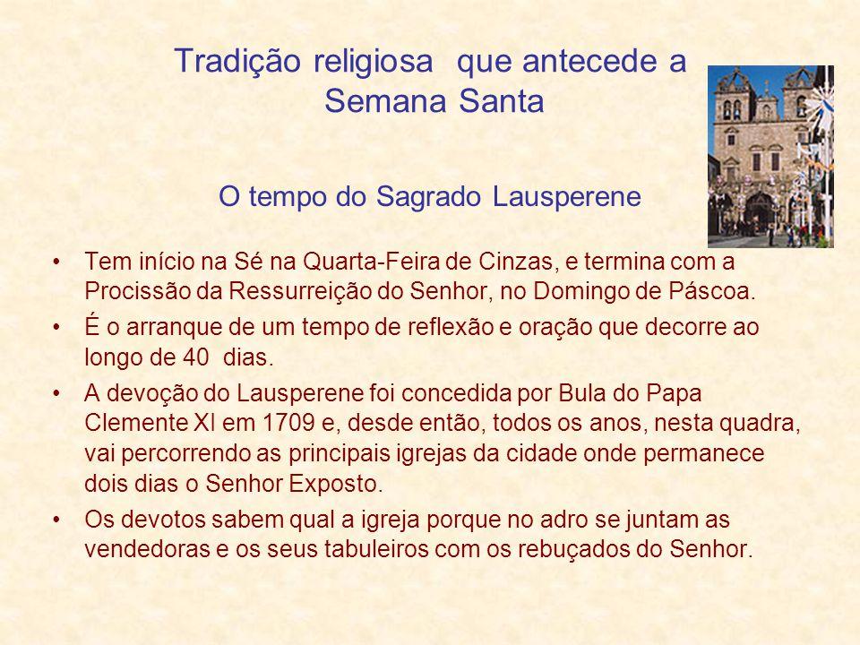 Tradição religiosa que antecede a Semana Santa
