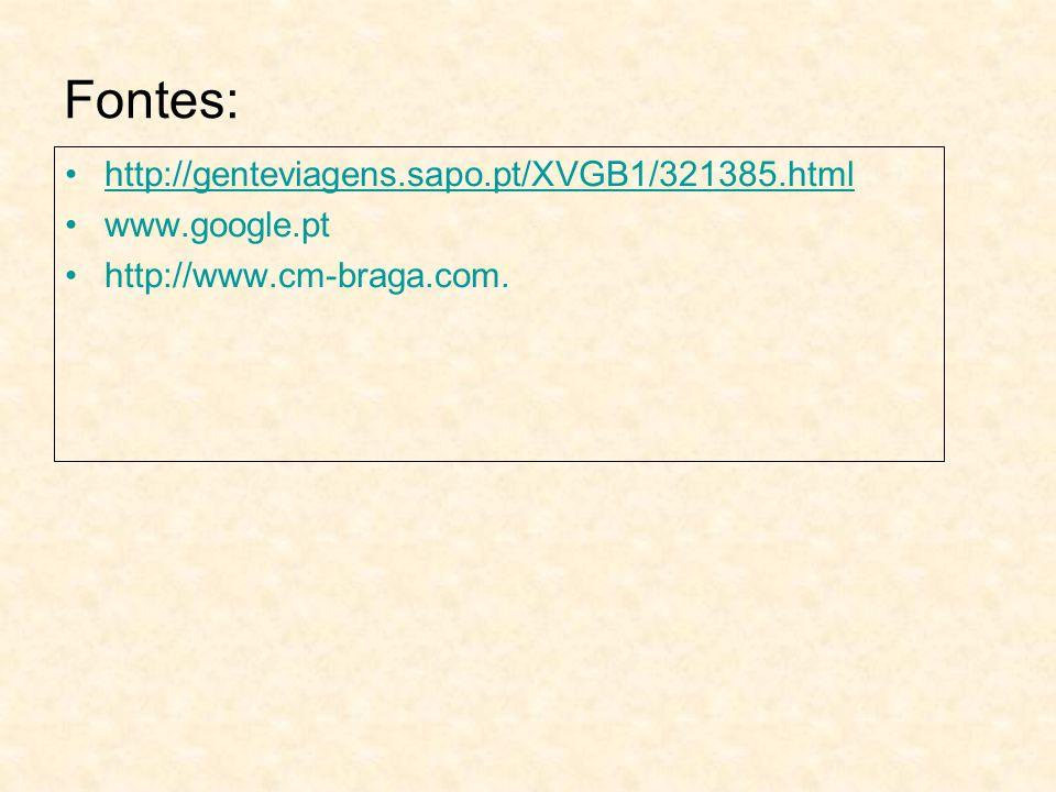 Fontes: http://genteviagens.sapo.pt/XVGB1/321385.html www.google.pt