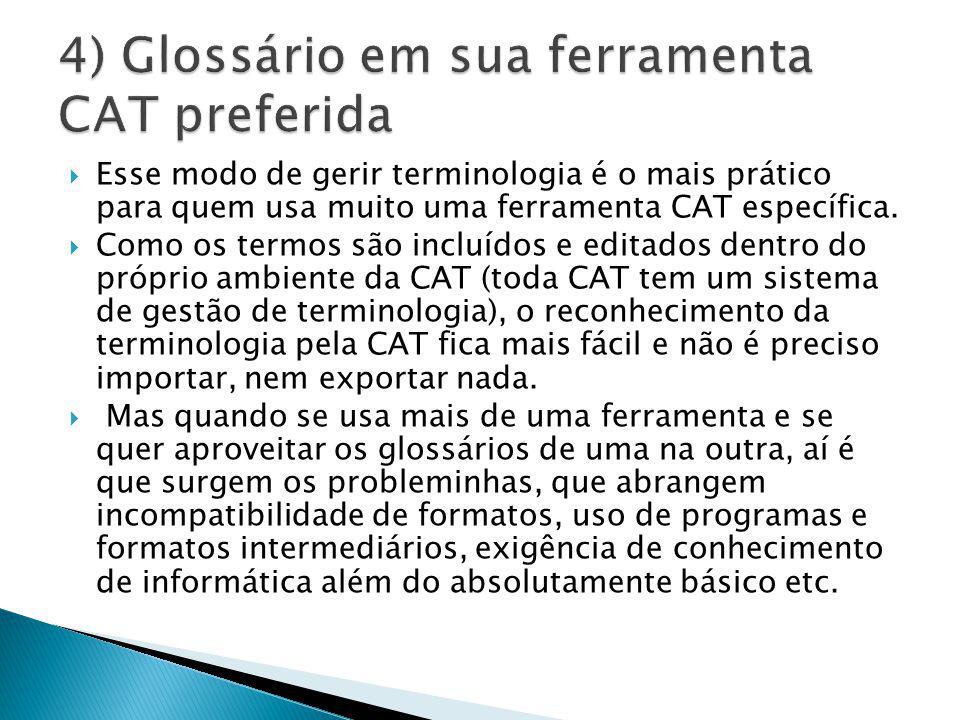 4) Glossário em sua ferramenta CAT preferida