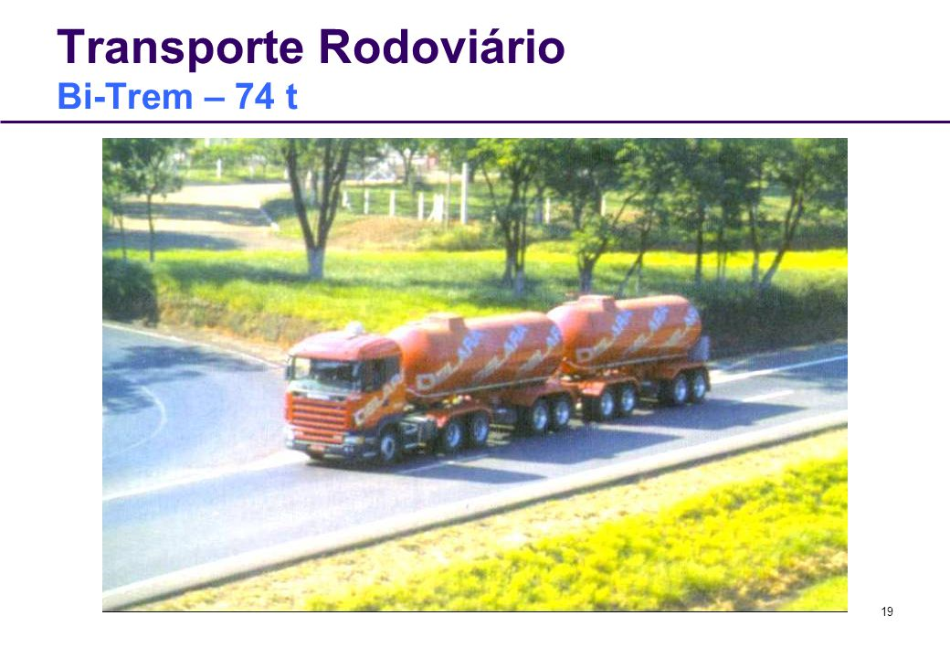 Transporte Rodoviário Bi-Trem – 74 t