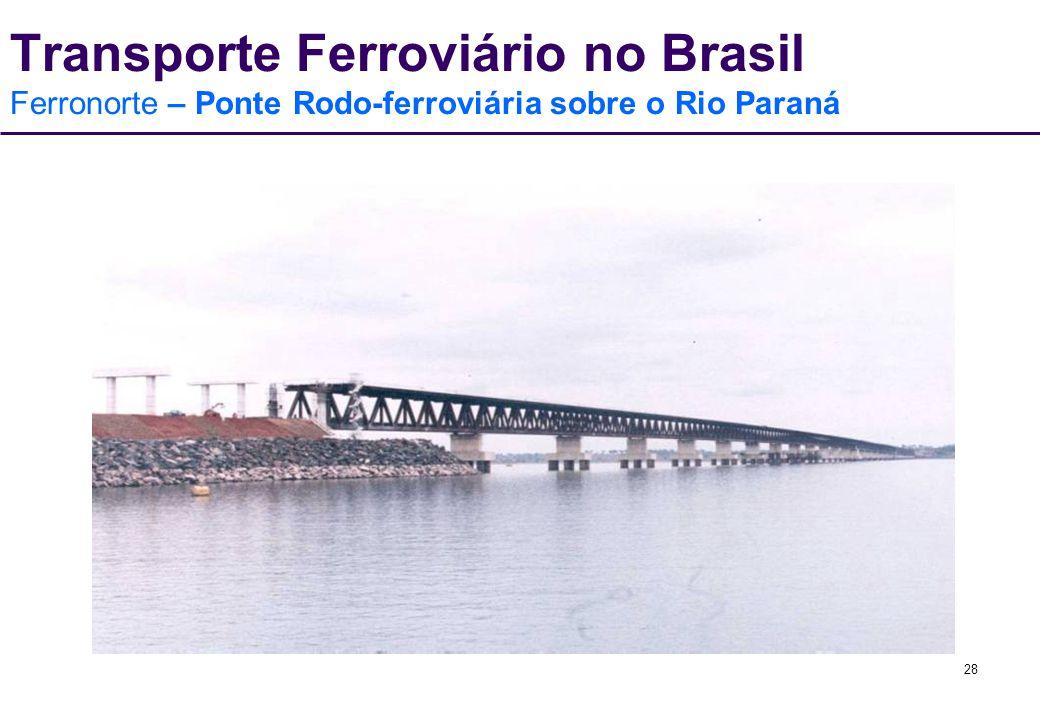 Transporte Ferroviário no Brasil Ferronorte – Ponte Rodo-ferroviária sobre o Rio Paraná