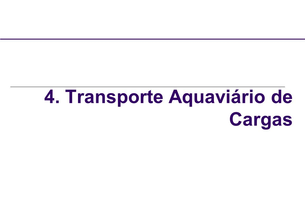 4. Transporte Aquaviário de Cargas